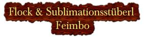 Flock und Sublimationsstüberl Feimbo
